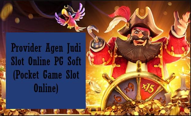 Provider Agen Judi Slot Online PG Soft (Pocket Game Slot Online)