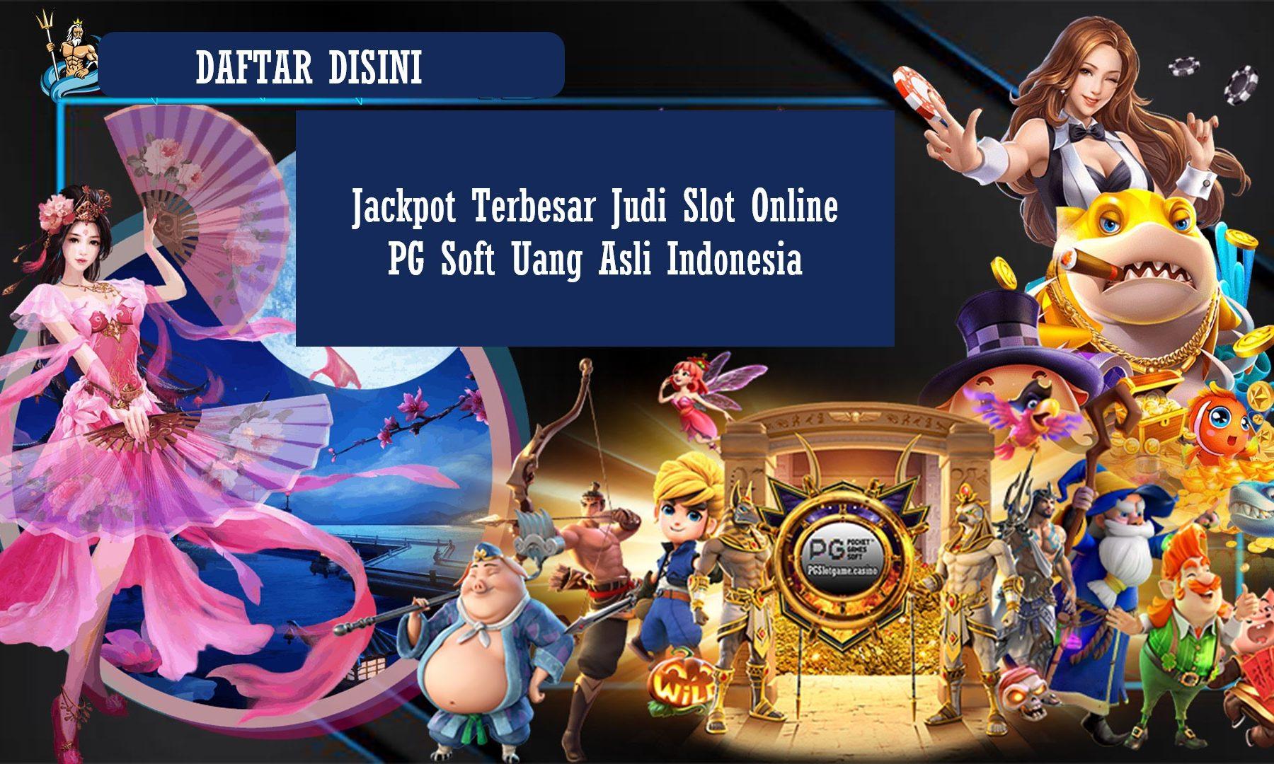 Jackpot Terbesar Judi Slot Online PG Soft Uang Asli Indonesia